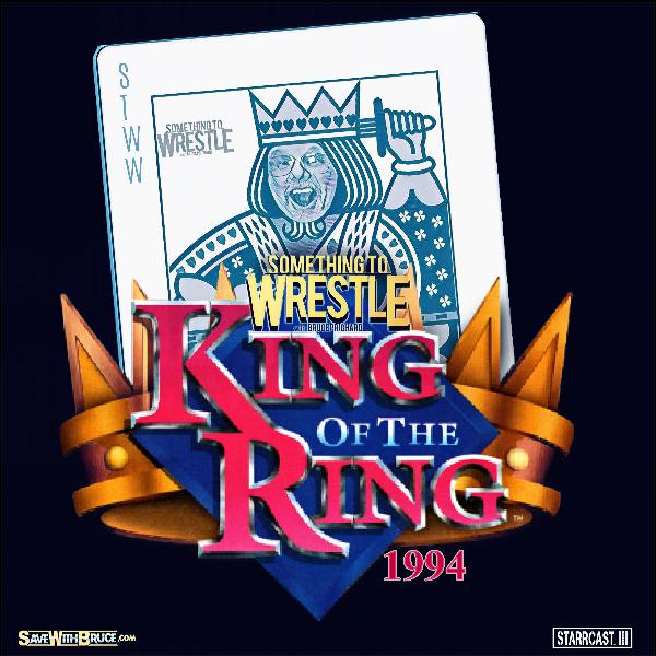 Episode 161: King of the Ring 1994