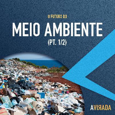 T3:E4 - O Futuro do Meio Ambiente (pt. 1)