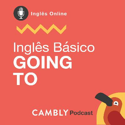 Ep145. - Going to | Inglês Básico