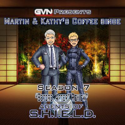 "GVN Presents: Martin & Kathy's Coffee Binge - Agents of SHIELD ""Before and After"""