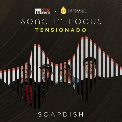 Song #24: Tensionado by Soapdish (The Story Behind featuring Jeff Bolivar)