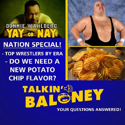 Nation Hotline Special - Donnie Wahlberg: Yay or Nay, Top WWE Stars by Era, Do we need a new Potato Chip flavor? & More!