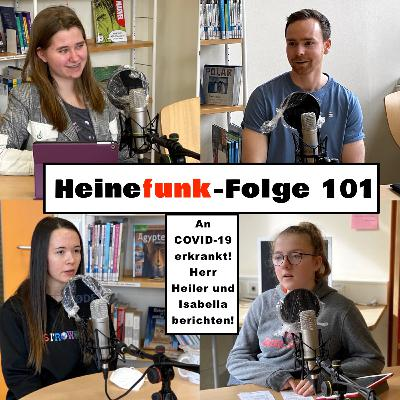 Heinefunk-Folge 101: An COVID-19 erkrankt! Herr Heiler und Isabella berichten!