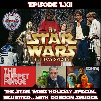 Episode LXIV - Star Wars Holiday Special Revisited with Gordon Smuder