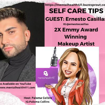 Self-Care Tips with Celebrity Makeup Artist Ernesto Casillas