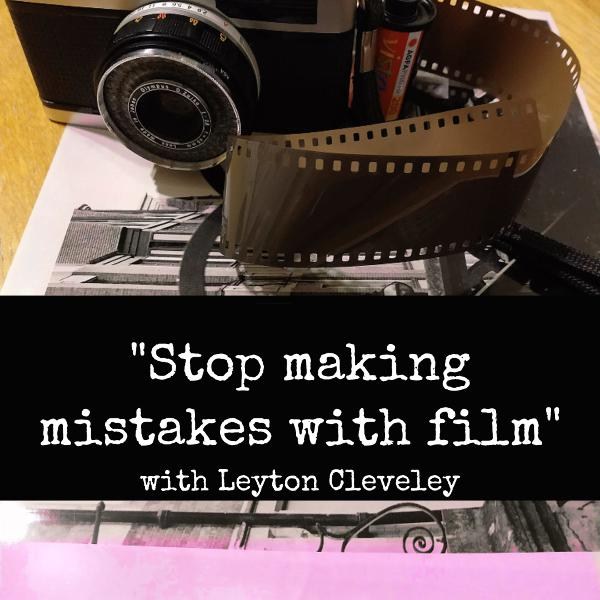 How to stop making mistakes with film