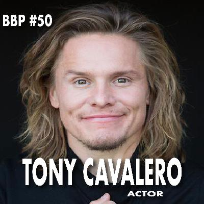 Episode #50 - Tony Cavalero: Actor