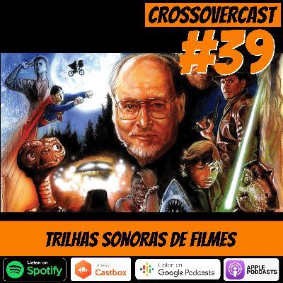 CrossoverCast 39 – Trilhas Sonoras de Filmes