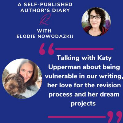 Ep. 14 - Feature Friday: Talking with Katy Upperman about being vulnerable in our writing, her love for the revision process and her dream projects (+ Giveaway)