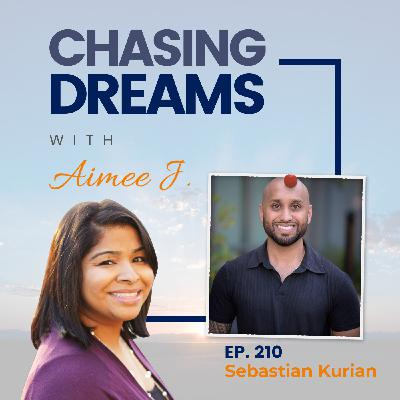 Ep. 210: Sebastian Kurian - The Road from Depression to Achieving Dreams