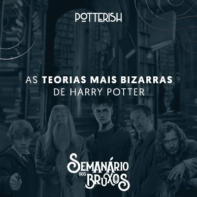 #11: As teorias mais bizarras de Harry Potter, com Flávio Bessa Jr.