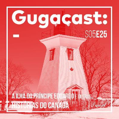 A Ilha do Príncipe Eduardo e outras HISTÓRIAS DO CANADÁ - Gugacast - S05E25