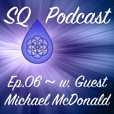 SQP-Ep.006 ~ Connecting With Truth(w. Michael McDonald)