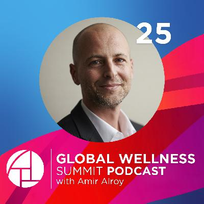 25. Wellness Innovation: Looking Forward to Global Wellness Summit 2020 - with Amir Alroy from Welltech1