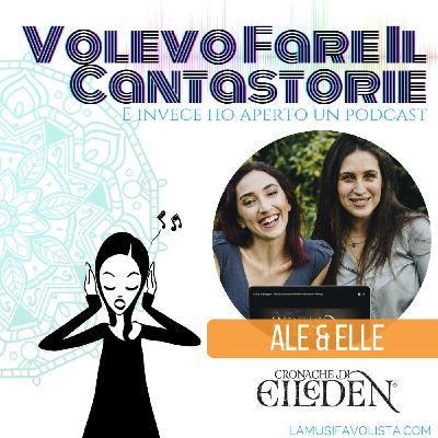 VOLEVO FARE IL CANTASTORIE • Intervista con Alex e Elle di Cronache di Eileden