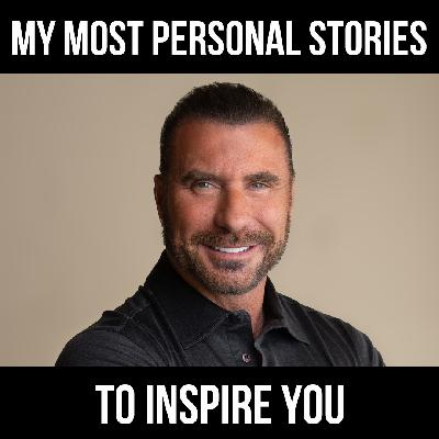 My Most Personal Stories To Inspire You