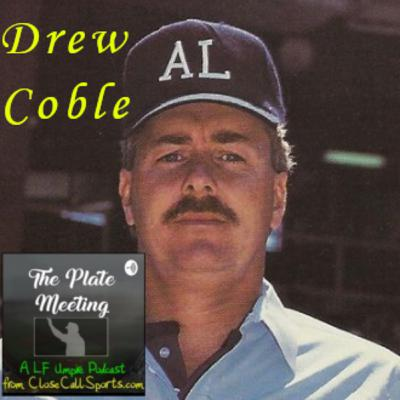 Episode 22 - AL Umpire Drew Coble