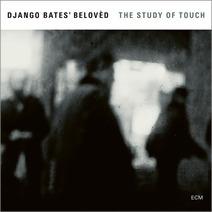 COMPLETO: Django Bates' Belovèd - The Study Of Touch