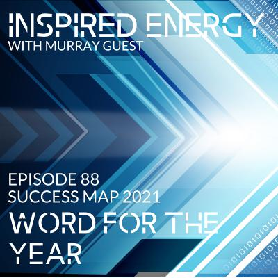 Episode 88 - 2021 Success Map Series | Word for the year