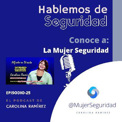 CONOCIENDO a la Mujer Seguridad - Carolina Ramírez - Alfredo En Directo