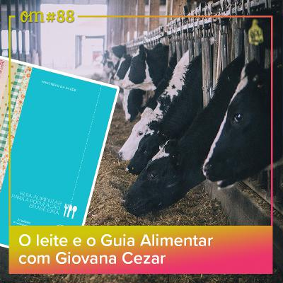 #88 - O leite e o Guia Alimentar, com Giovana Cezar