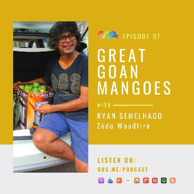 Great Goan mangoes with Ryan Semelhago   Episode 07