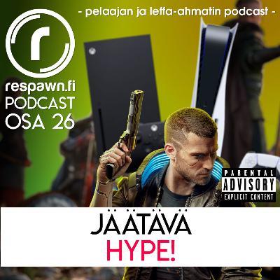 Respawn.fi Podcast, osa 26: Jäätävä hype!