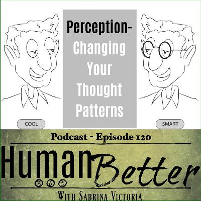 Perception-Changing Your Thought Patterns