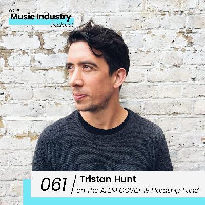 061: Tristan Hunt on The AFEM COVID-19 Hardship Fund, ReConnect Festival & Conferences