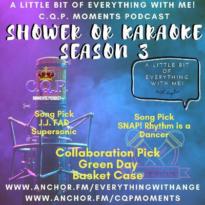 Shower or Karaoke with Angelica: Basket Case