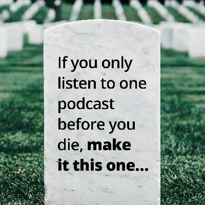 If You Only Listen to One Podcast Before You Die:  What Awaits in Probate