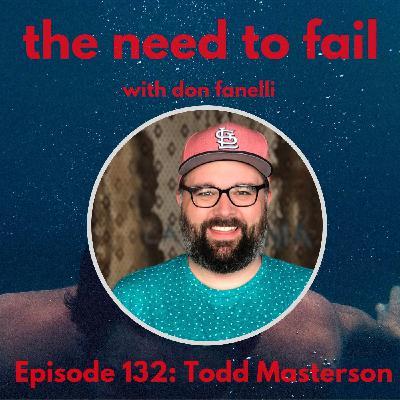 Episode 132: Todd Masterson
