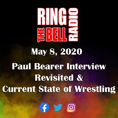 Paul Bearer Interview Revisited & Current State of Wrestling - 5/8/20