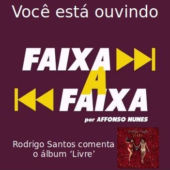Rodrigo Santos apresenta Livre