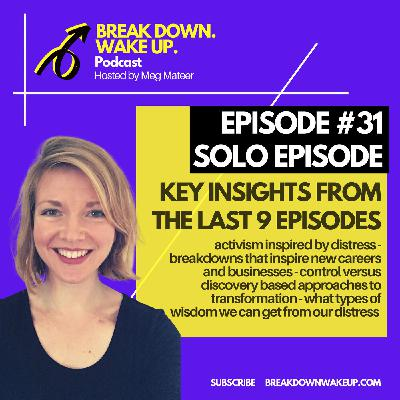 031 - SOLO EPISODE - Sharing insights from the last 9 episodes