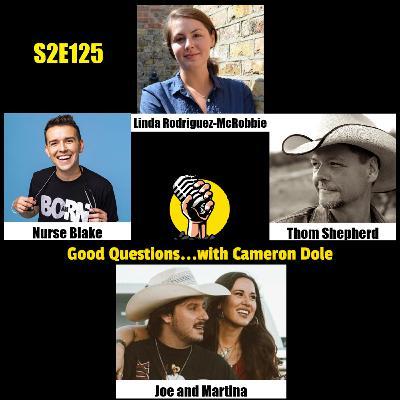 S2E125 - Linda Rodriguez-McRobbie, Nurse Blake, Thom Shepherd, and Joe and Martina