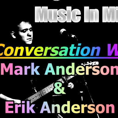 Music In Mind #13 - A Conversation with Mark & Erik Anderson