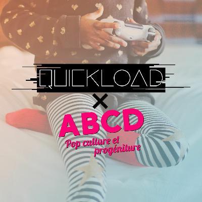 Quick Load #21 : Hardcore gamins, préparez le Noël de vos bambins avec Quick Load et ABCD Podcast