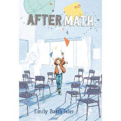 """Emily Barth Isler Introduces Her New Middle Grade Novel """"AfterMath"""""""