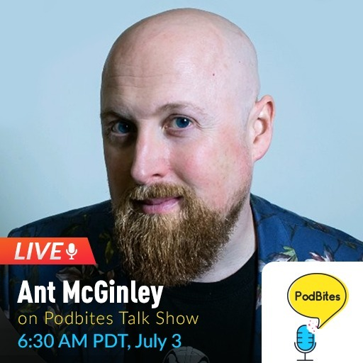 Ant McGinley on Podbites #GoLive #Interview