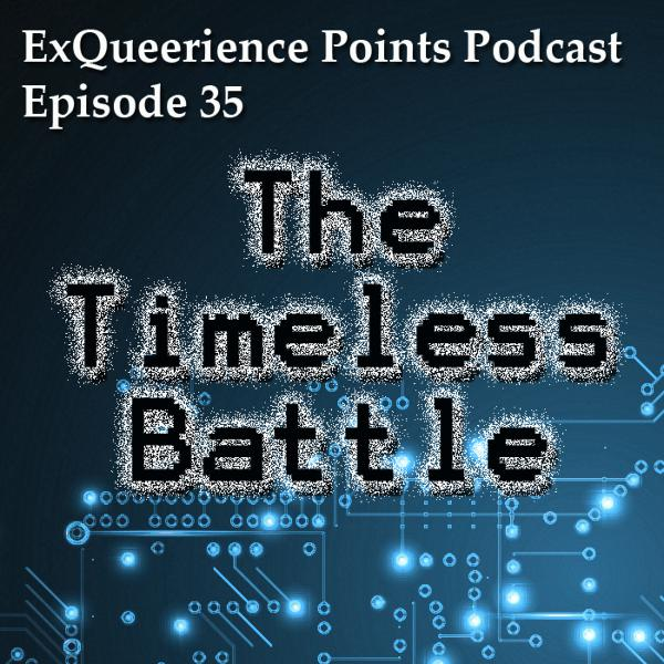 Episode 35 The Timeless Battle