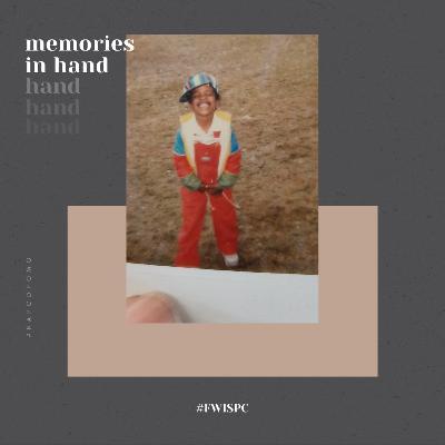 Memories in Hand