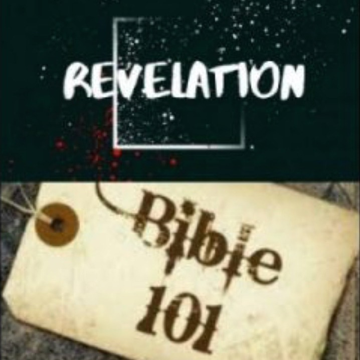 Bible 101: Revelation (Part 4)