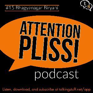Attention Pliss! podcast #15 - Bhagyanagar Biryani
