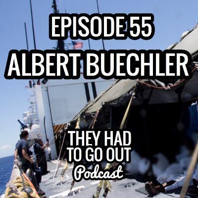 Episode 55: Albert 'Bud' Buechler - CAPT (Ret.) - Commanding Officer - 378 WHEC
