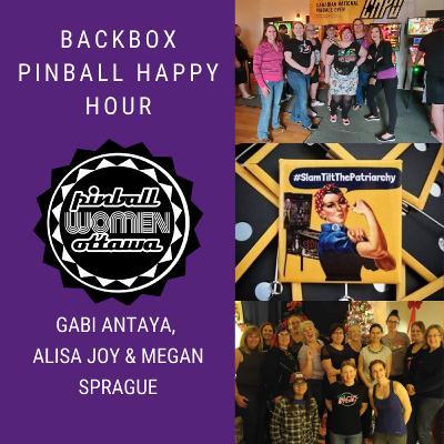 Episode 45: Pinball Happy Hour - Pinball Women Ottawa