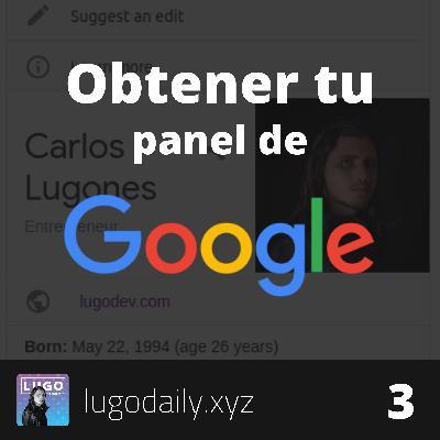 Así obtuve mi panel de Google. Consejos para lograr el tuyo.