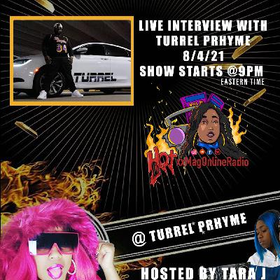 HotxxMagOnlineRadio LIVE With Turrel Prhyme | Hosted By Tara J