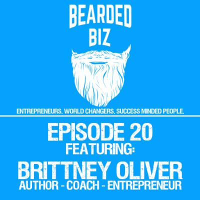 Bearded Biz Show - Ep. 20 - Brittney Oliver - Founder of Holistic Wellness Coaching Academy