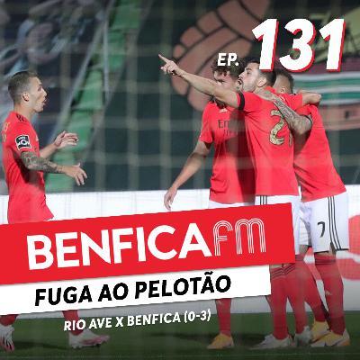#131 - Benfica FM   Rio Ave x Benfica (0-3)